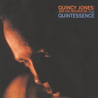 Quincy Jones And His Orchestra – The Quintessence