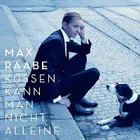 Max Raabe – Kussen kann man nicht alleine
