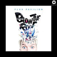 Flux Pavilion – Blow The Roof