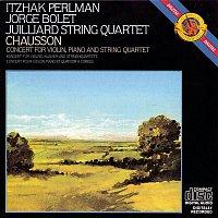 Jorge Bolet, Juilliard String Quartet, Itzhak Perlman – Chausson: Concerto in D Major for Violin, Piano and String Quartet, Op. 21