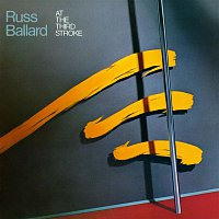 Russ Ballard – At Third Stroke