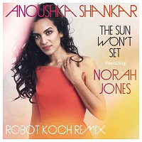 Anoushka Shankar, Norah Jones – The Sun Won't Set [Robot Koch Remix]