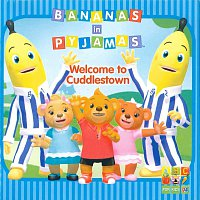 Bananas In Pyjamas – Welcome To Cuddlestown