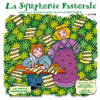 Michel Bouquet, Jean Topart, Janine Forney, Stephane Lory, Christian Parisy – Le Petit Ménestrel: La symphonie pastorale, conte pour enfants d'apres l'oeuvre de Beethoven