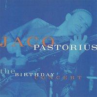 Jaco Pastorius – The Birthday Concert (Live at Mr. Pip's, Ft. Lauderdale, FL, 12/1/81)