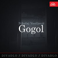 Různí interpreti – Divadlo, divadlo, divadlo. Nikolaj Vasiljevič Gogol