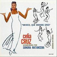La Sonora Matancera, Celia Cruz – México, Que Grande Eres