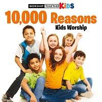 Worship Together Kids – 10,000 Reasons Kids Worship