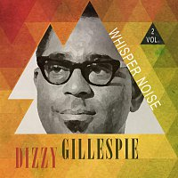Dizzy Gillespie – Whisper Noise Vol. 2
