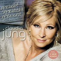 Claudia Jung – Geliebt gelacht geweint [Standard Version]