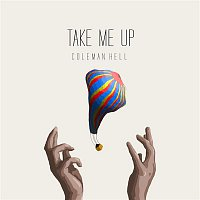 Coleman Hell – Take Me Up