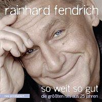 Rainhard Fendrich – So weit so gut - die groszten Hits aus 25 Jahren