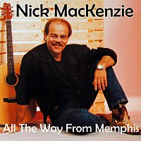 Nick MacKenzie – All The Way From Memphis