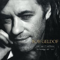 Bob Geldof – Great Songs Of Indifference: The Bob Geldof Anthology 1986-2001
