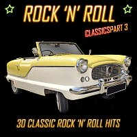 Various  Artists – Rock 'N' Roll Classics Pt. 3: 30 Classic Rock 'N' Roll Hits