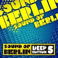 Sound of Berlin Deep Edition – Sound of Berlin Deep Edition, Vol. 5