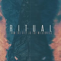 R I T U A L – From The City To The Wilderness