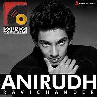 Anirudh Ravichander, Dhanush – Sounds of Madras: Anirudh Ravichander