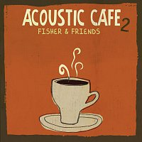 Fisher And Friends – Acoustic Cafe 2
