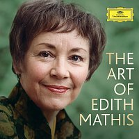 Edith Mathis – The Art Of Edith Mathis