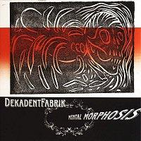 DekadentFabrik – Mental Morphosis