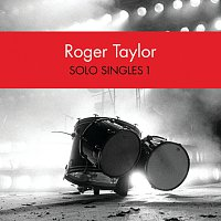 Roger Taylor – Solo Singles 1