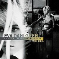 Eva Dahlgren – En blekt blondins ballader