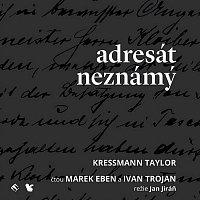 Marek Eben, Ivan Trojan – Adresát neznámý