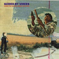 Guided By Voices – Under The Bushes Under The Stars (Bonus Tracks)