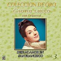 Gloria Lasso – Colección De Oro: Con Orquesta – Vol. 3, Dejé Mi Amor En San Francisco