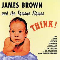 James Brown & The Famous Flames – Think!