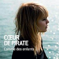 Coeur De Pirate – Comme Des Enfants