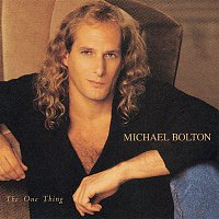 Michael Bolton – The One Thing