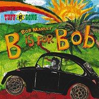 Bob Marley & The Wailers – B Is For Bob
