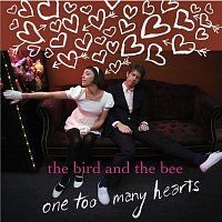 The Bird And The Bee – One Too Many Hearts