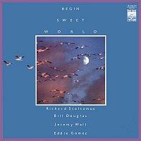 Richard Stoltzman – Begin Sweet World