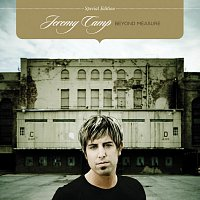 Jeremy Camp – Beyond Measure [Special Edition]