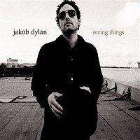 Jakob Dylan – Seeing Things