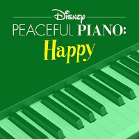 Disney Peaceful Piano – Disney Peaceful Piano: Happy