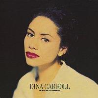 Dina Carroll – Don't Be A Stranger