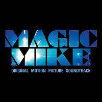 Various Artists.. – Magic Mike (Original Motion Picture Soundtrack)