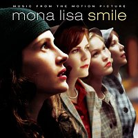 Original Motion Picture Soundtrack – Music from the Motion Picture Mona Lisa Smile