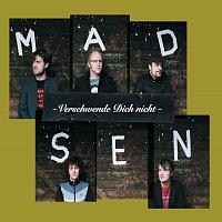 Madsen – Verschwende dich nicht