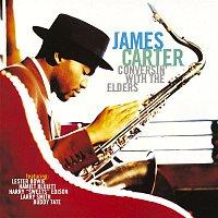 James Carter – Conversin' With The Elders