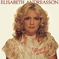 Elisabeth Andreasson – Angel Of The Morning
