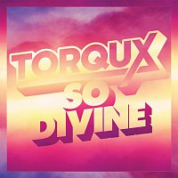 Torqux – So Divine EP