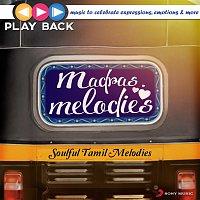 A.R. Rahman, Abhay Jodhpurkar, Harini – Playback: Madras Melodies - Soulful Tamil Melodies