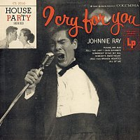Johnnie Ray – I Cry For You