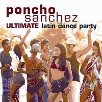 Poncho Sanchez – Ultimate Latin Dance Party