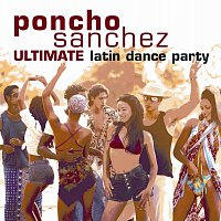 Poncho Sanchez – Ultimate Latin Dance Party